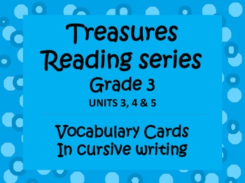 Grade 3 Treasures Reading Program Vocabulary Cards in Cursive Units 3,4,5