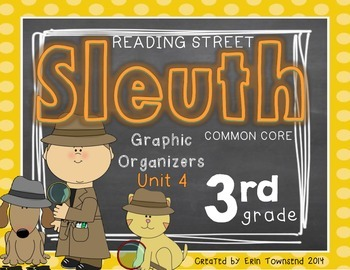Grade 3 Unit 4 Reading Street SLEUTH Graphic Organizers