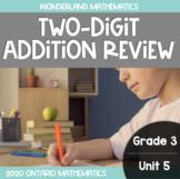 Grade 3, Unit 5: Two-Digit Addition Review (Wonderland Mathematics)
