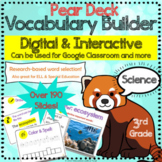 Grade 3 Vocabulary Builder PearDeck Digital Activities Sci