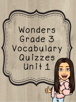 Grade 3 Wonders Unit 1 Vocabulary Quizzes