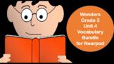 Grade 3 Wonders Unit 4 Vocabulary BUNDLE for Nearpod