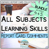 Report Card Comments - ALL SUBJECTS + Learning Skills - Ontario Grades 4 and 5