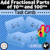 Grade 4 - Add Fractional Parts of 10 and 100 - Task Cards