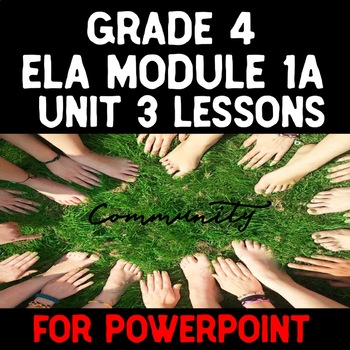 Grade 4 ELA Module 1A Unit 3 Lessons Guide in PowerPoint