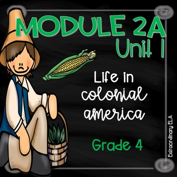 Grade 4 ELA Module 2A Student Workbook (Unit 1- Life in Colonial America)