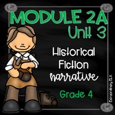 Grade 4 ELA Module 2A Unit 3 Student Workbook (Historical Fiction Narrative)