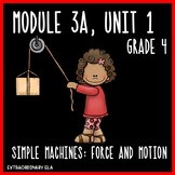 Grade 4 ELA Module 3A Student Workbook (Unit 1- Simple Machines: Force & Motion)