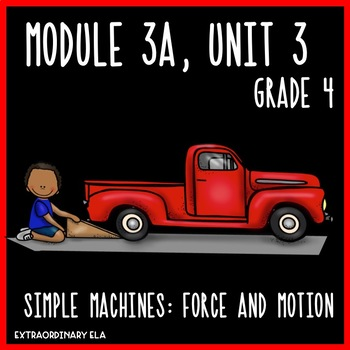 Grade 4 ELA Module 3A Student Workbook (Unit 3- Simple Machines: Force & Motion)