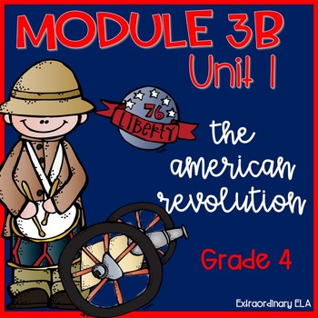 Grade 4 ELA Module 3B Student Workbook (Unit 1- The American Revolution)