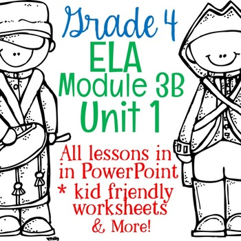 Grade 4 ELA Module 3B  Unit1 Powerpoints!!  All lessons included!