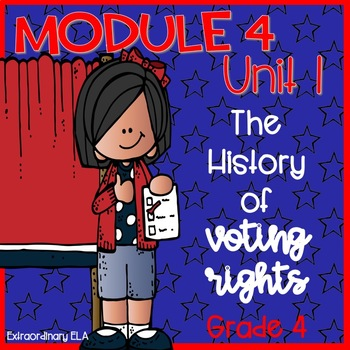 Grade 4 ELA Module 4 Student Workbook (Unit 1- Voting and Susan B. Anthony)