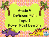 Grade 4 EnVisions Math Topic 1 Common Core Version Inspired Power Point Lessons
