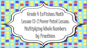 Grade 4 EnVisions Math Topic 13 Lesson 13-2 Inspired Power Point Lesson