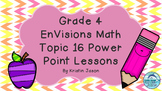 Grade 4 EnVisions Math Topic 16 Common Core Version Inspired Power Point Lessons
