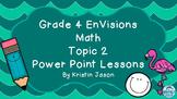 Grade 4 EnVisions Math Topic 2 Patterns Common Core Aligne