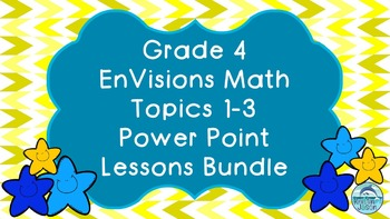 Grade 4 EnVisions Math Topics 1 2 and 3 Power Point Lessons Bundle