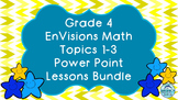 Grade 4 EnVisions Math Topics 1 2 and 3 Common Core Inspired Power Point Bundle