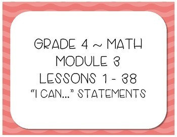 Grade 4 EngageNY Eureka Math Module 3 I Can Posters with Standards