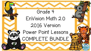 Grade 4 Envisions Math 2.0 Version 2016 COMPLETE Topics 1-16 Power Point Lessons