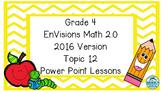 Grade 4 Envisions Math 2.0 Version 2016 Topic 12 Power Poi