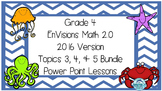 Grade 4 Envisions Math 2.0 Version 2016 Topic 3 4 & 5 Inspired BUNDLE