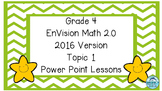 Grade 4 Envisions Math 2.0 Version 2016 Topic 1 Inspired Power Point Lessons