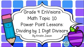 Grade 4 Envisions Math Common Core Version Inspired Topic 10 Power Point Lessons