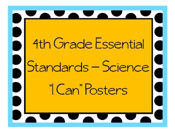 """Grade 4 Essential Standards """"I Can"""" Posters - Science"""