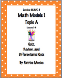 Grade 4 Eureka Math Module 1 Lessons 1-4 QUIZ, REVIEW, and Differentiated Quiz