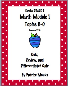 Grade 4 Eureka Math Module 1 Lessons 5-10 QUIZ, REVIEW, and Differentiated Quiz