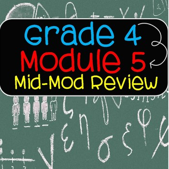 Grade 4 Math Module 5 Mid-Assessment Practice / Review with Answer Key!