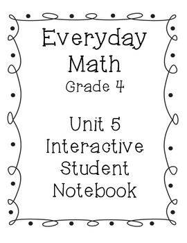 Grade 4 Everyday Math Unit 5 Interactive Notebook