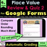 Grade 4 for Google Forms Place Value Review & Quiz #2 (aut