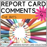 Report Card Comments - THE ARTS - Ontario Grade 4