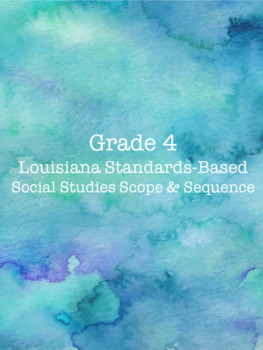 Grade 4 Louisiana Standards-Based Social Studies Scope & Sequence