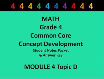 Grade 4 Math Common Core CCSS Student Lesson Pack Module 4 Topic D & Ans Key