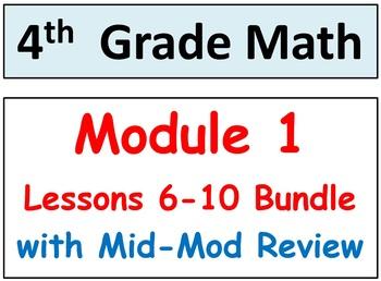 Grade 4 Math Module 1 Lessons 6-10, SMART Bd, Stud Pgs, HOT Q's, Mid-Mod Review