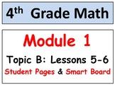 Grade 4 Math Module 1 Topic B, lessons 5-6: Smart Bd, Stud. Pgs, Reviews, HOT Qs