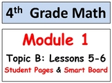 Grade 4 Math Module 1 Topic B, lessons 5-6: Smart Bd, Stud. Pgs, Reviews, HOT Qs
