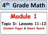 Grade 4 Math Module 1 Topic D, lessons 11-12: Smart Bd, Stud Pgs, Reviews, HOT Q
