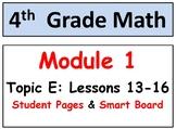 Grade 4 Math Module 1 Topic E, lessons 13-16: Smart Bd, Stud Pgs, Reviews, HOT Q