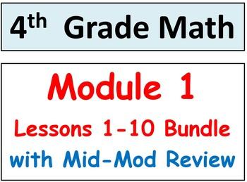Grade 4 Math Module 1 Lessons 1-10 & Mid-Mod Review Bundle