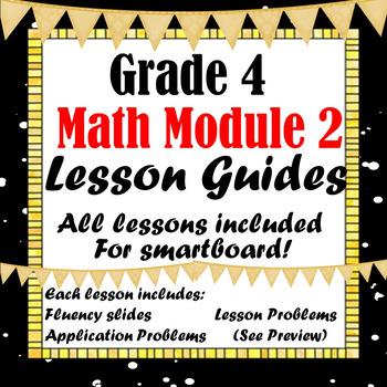 Grade 4 Math Module 2 Lesson Guides for Smartboard!