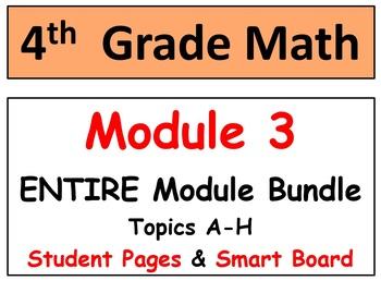 Grade 4 Math ENTIRE Module 3 Topics A-H: Smart Bd, Student Pgs, Reviews,  HOT Q's