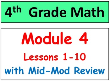Grade 4 Math Module 4 Lessons 1-10 Smart Bd-Stud Pgs-HOT Q's-Mid-Mod Review