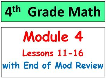 Grade 4 Math Module 4 Lessons 11-16 & Reviews-Assessments
