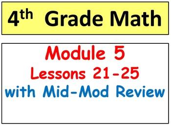 Grade 4 Math Module 5, Lessons 21-25 & Mid-Mod Bundle! Smart Bd & Student Pgs