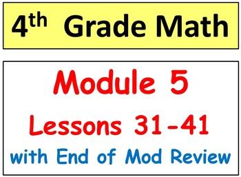 Grade 4 Math Module 5, Lessons 31-41 & End Mod Rev/Assess