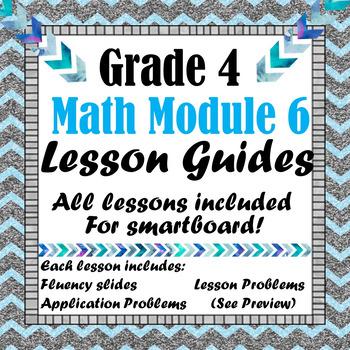 Grade 4 Math Module 6 All Lessons for Smartboard!